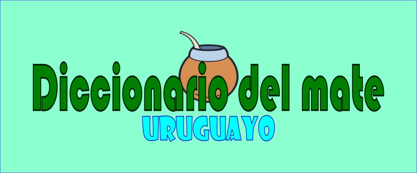 Diccionario del mate uruguayo